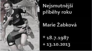 Nejsmutnější příběh roku 2013 Marie Žabková (*1987 + 2013)