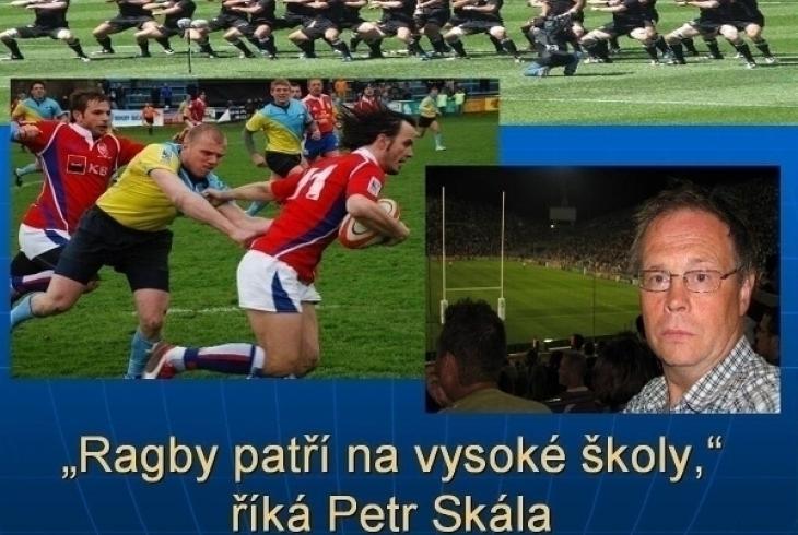 Ragby patří na vysoké školy, říká Petr Skála